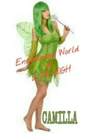 Enchanted World of Zayleigh by CamillaPHR