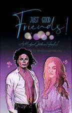 Just Good Friends [Michael Jackson] by bonbonsandbooks