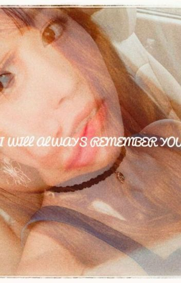 I will always remember you (Michaeng)