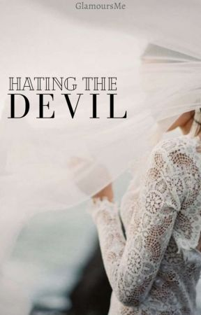 Hating The Devil (Discontinued) by GlamoursMe