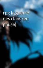 rpg la guerre des clans (en pause) by tornade-de-flammes