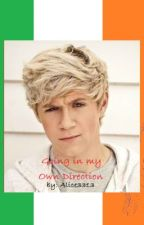 Going In My Own Direction [One Direction Fan Fiction] by Alice3313
