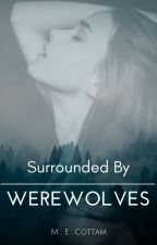 Surrounded By Werewolves... by xoSparrowsox