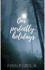 Our perfectly holidays by Clarisse_sbl