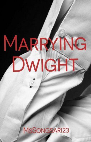 Marrying Dwight