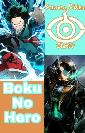 The Ghost Hero(Kamen Rider Ghost x Boku no Hero academia)