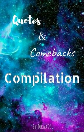 Quotes & Comebacks by Tokwa20