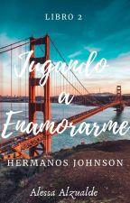 Jugando a Enamorarme: Hermanos Johnson by AlessaAlz