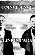 Coincidence? - Linkin Park Fanfiction *Incomplete* by Majkax