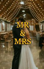 MR & MRS (COMPLETED)✔ by imhumanlah
