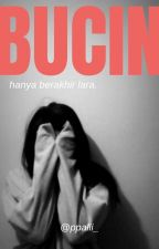 Bucin. by ppalii_