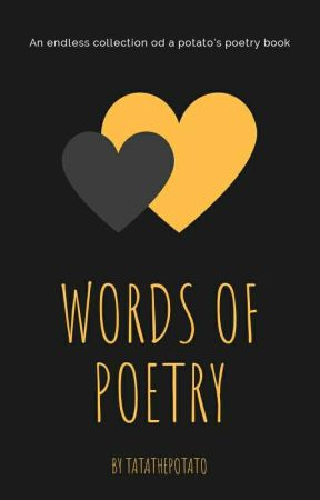 Words Of Poetry by TatathePotato