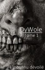 DyWole [Tome 1] by Linconnu_devoile