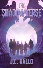 The Shadowverse: A YA Sci-Fi Superhero Adventure by ShadowverseJC