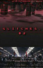 G L I T C H E S . #2 by artstaysix