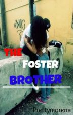 The Foster Brother (Urban/Interracial) by PrettyMorena