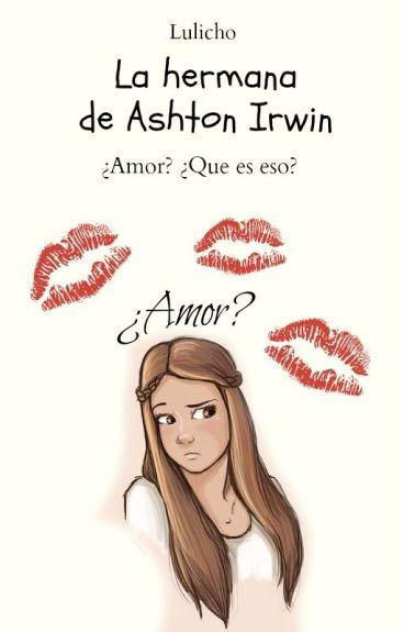 La Hermana de Ashton Irwin| l.h | ©
