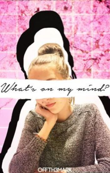What's on my mind?
