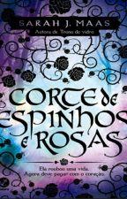 Cortes de Espinhos e Rosas by Jheni_Rainieri
