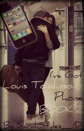 I've Got Louis Tomlinson's Phone BOOK 2 by SarahStyles_1D