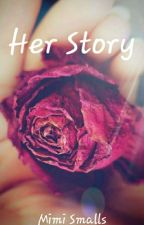 Her Story | Book One by Mimi_Smalls