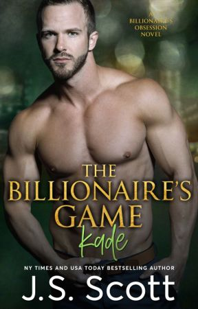 The Billionaire's Game ~ Kade (The Billionaire's Obsession, Book 4