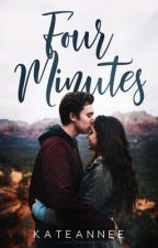Four Minutes by KateAnnee