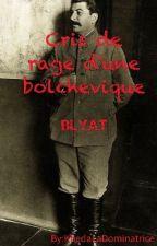 Cris de rage d'une bolchevique  by LaDominatrice
