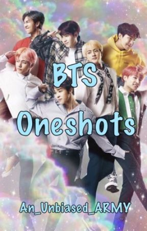 Lit 🔥 BTS Oneshots...hopefully. 😅 by An_Unbiased_ARMY