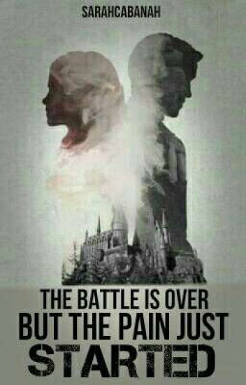 The Battle Is Over, But The Pain Just Started |•| Dramione