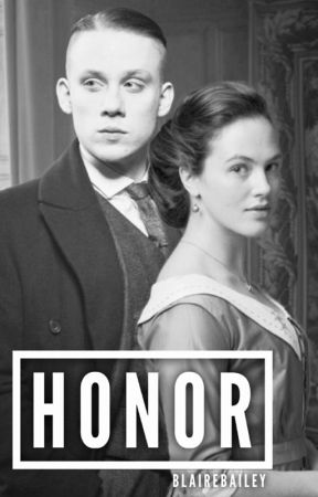 Honor (John/OC) Peaky Blinders Fanfiction by BlaireBailey