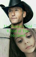 UnWanted Child (Child of Tim McGraw) by Maxi-1998