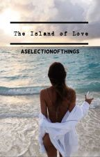 The Island of Love || Love Island by aSelectionofThings