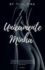 Somente Minha - PAUSADO by YlLi_TiNa