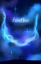 Fireflies by MizpahLL123