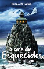 A Casa dos Esquecidos - Abismo by MarceloDeFazzio