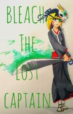BLEACH: The Lost Captain by Awkward__Angel