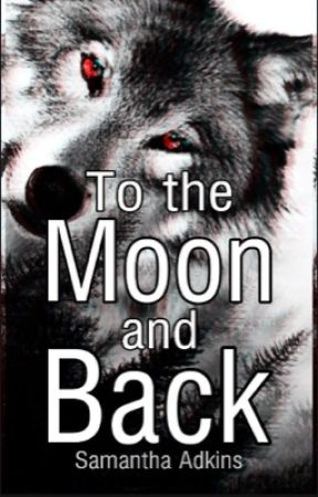 To the Moon and Back (#1~ The Canis Pack Series) by BlackDancingShadows