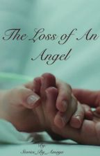 The Loss of an Angel by Stories_By_Amaya