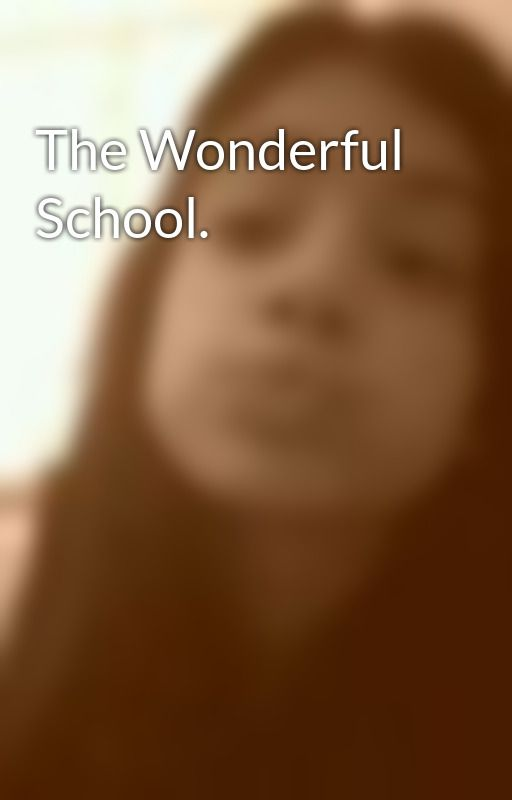 The Wonderful School. by lightning24