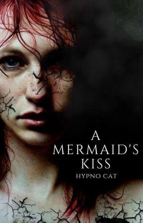 A Mermaid's Kiss | Rewrite by IAmHypnoCat