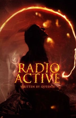 Radioactive by LaurenWalker601