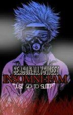 Insomni-Fam by SeasonallySweet