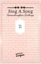 Sing A Song : Senandungkan  Liriknya #2 by LoviJune