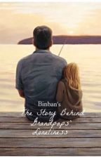 The Story Behind Grandpaps' Loneliness by Binban