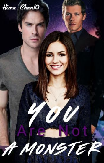 You are not a Monster [ Vampire Diaries Fanfic] - Morinozuka