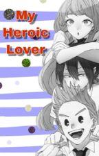 My Heroic Lover|| bnha x reader by TranquilNinja
