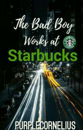 The Bad Boy Works At Starbucks by purplecornelius