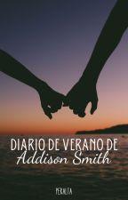 Diario de Verano de Addison Smith (BK 2) by Peralta916