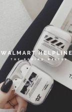 Walmart HelpLine | ✓ by -theboringwriter-